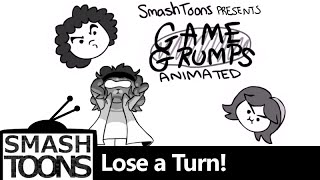 Game Grumps Animated - Lose a Turn!