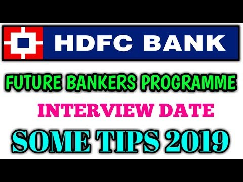 HDFC BANK FUTURE BANKERS PROGRAMME INTERVIEW DATE 2019