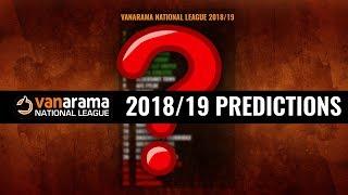 2018/19 PREDICTIONS I Vanarama National League
