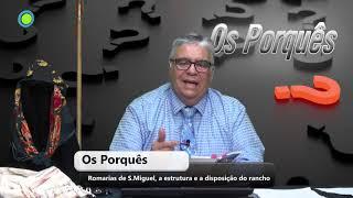 Os Porquês - As Romarias de S Miguel, A estrutura e disposição do rancho - Rui Melo