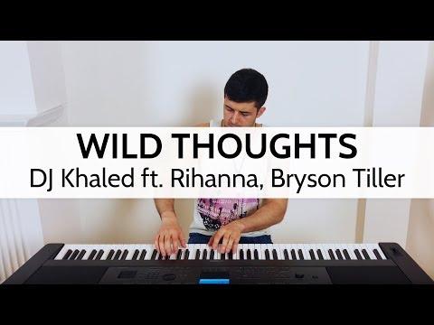"""Wild Thoughts"" - DJ Khaled ft. Rihanna, Bryson Tiller (Piano Cover) - Niko Kotoulas"