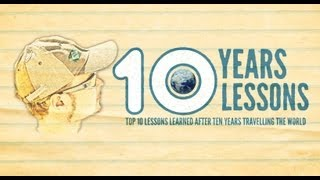 Top 10 Life Lessons Learned in Travelling the World for 10 Years