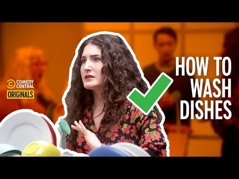 You're Doing the Dishes Wrong - Kate Berlant Teaches