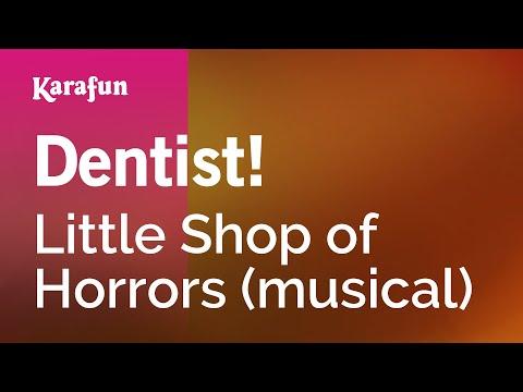 Karaoke Dentist! - Little Shop Of Horrors *