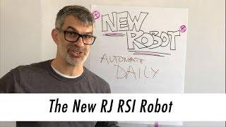 THE NEW RJ RSI ROBOT