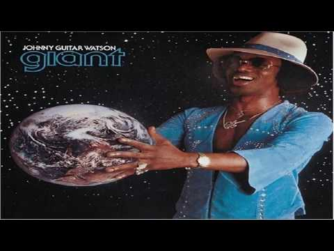 "Johnny ""Guitar"" Watson - Giant (full album)"