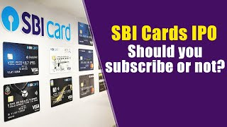 SBI Card IPO: All you should know! Buy or Not