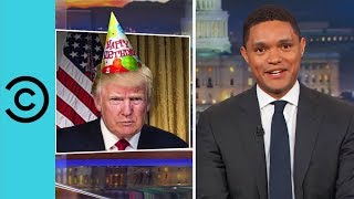 Trump's Big Birthday Surprise - The Daily Show | Comedy Central