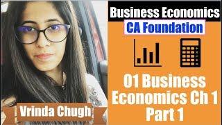 01 Business Economics Ch 1 Part 1 By Vrinda Chugh  | CA Foundation