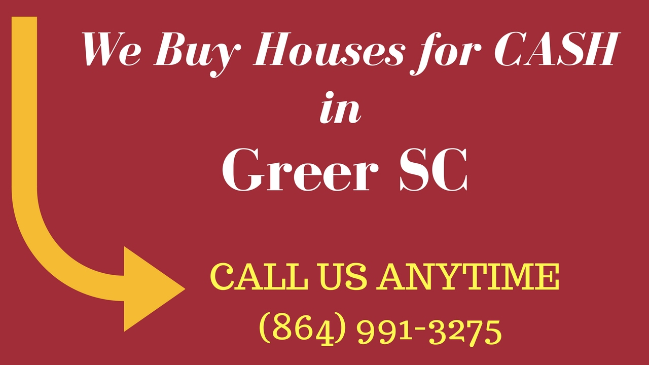 How to Sell Your House for CASH, Greer SC (864) 991-3275