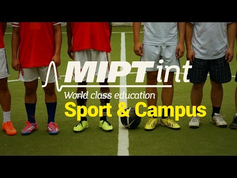 МФТИ/MIPT for foreign students. 1 of 3. Sport & Campus