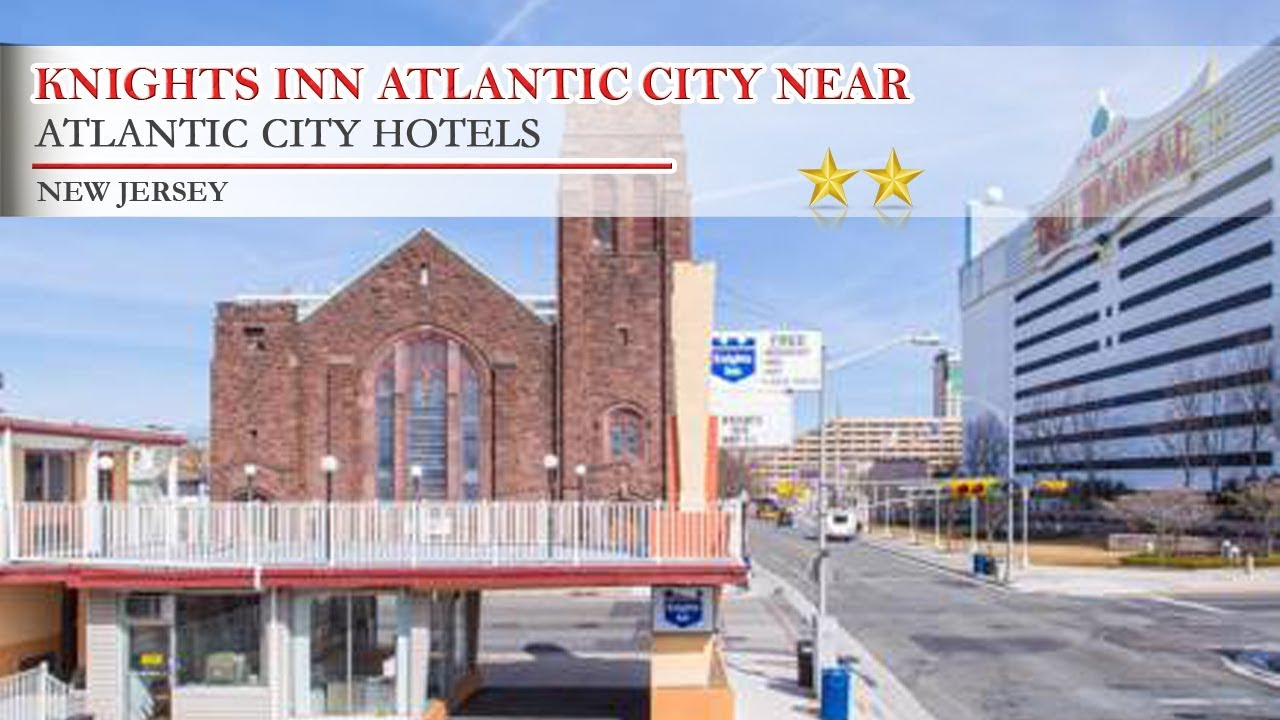 Atlantic City Hotels >> Knights Inn Atlantic City Near Boardwalk Atlantic City Hotels New Jersey