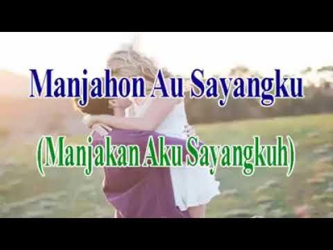 Manjahon Au Sayangku || Lirik