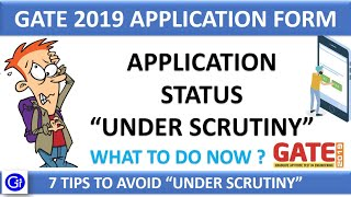 GATE 2019 Application Status Under Scrutiny. Why? What to do NOW?