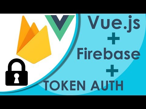 Vue.js Firebase Authentication - Backend Token Authorization thumbnail