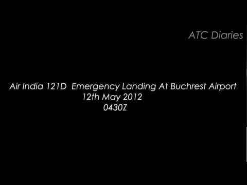 Air India 121D ▌EMERGENCY ▌Landing At Bucharest Airport ATC Recording ▌12th May 2012 ▌