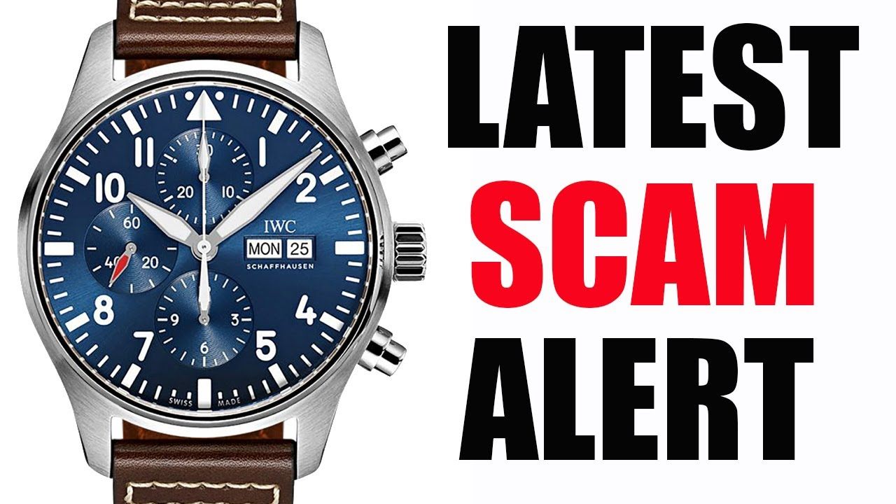 Latest SCAM ALERT - Don't lose your watch / high value goods to the Scammers