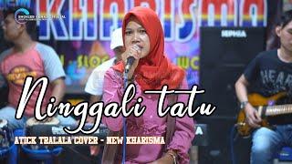 Download Lagu NINGGALI TATU Didi Kempot (cover) ATICK - NEW KHARISMA Musik (Unofficial M/V Cover) mp3