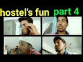 Hostel's fun part 4 #funny video