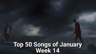 Top 50 Songs of January (Week of 10th - 16th) WEEK 14