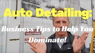 Auto Detailing: Business tips to help you dominate! part 2
