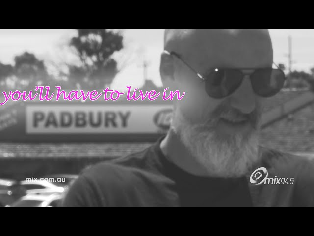 Hits From Ya Hood: All That You Want, Is To Live In Padbury | mix94.5