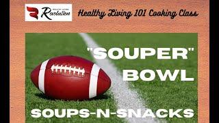 Healthy Cooking 101 &quotSOUPER&quot Bowl Cooking Class
