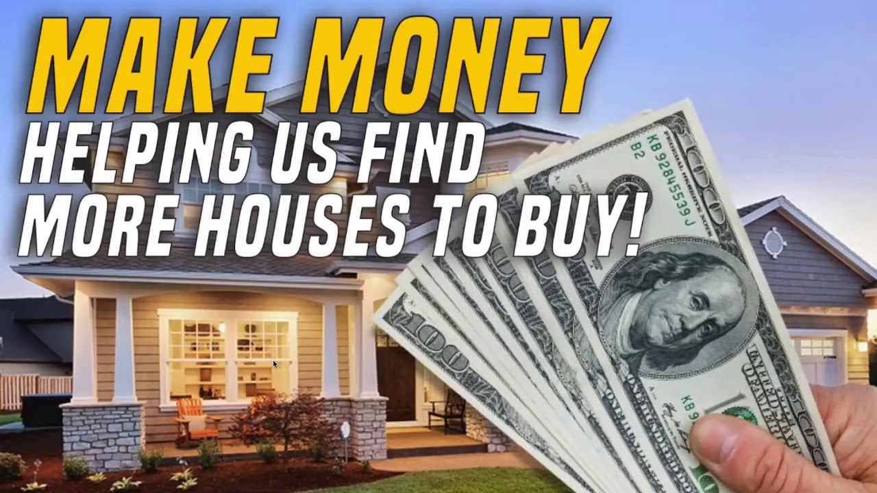 Make Money 💵 Finding Houses For Us To Buy 🏠