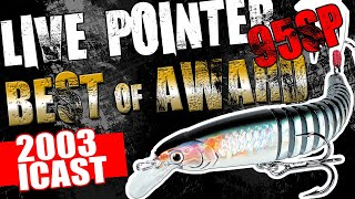 2003 ICAST Best of Award / Live Pointer 95SP / Mike Auten