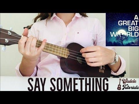 A Great Big World & Christina Aguilera - Say Something (EASY Ukulele Tutorial)