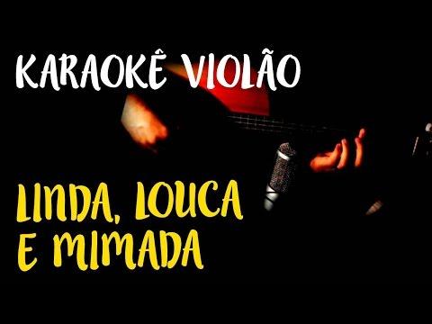 Linda louca e mimada - Oriente - Karaokê com Violão