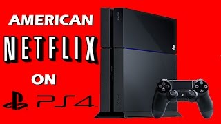 How to get American Netflix on PS4! (Working 2017)