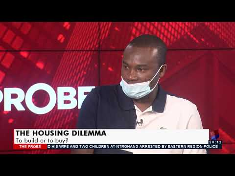 Housing Dilemma - To Build or To Buy - The Probe on JoyNews (29-8-21)