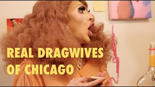 REAL DRAGWIVES of CHICAGO feat T Rex, Aunty Chan, Bambi Banks-Coulee, Maureen Sandiego, and Saltine