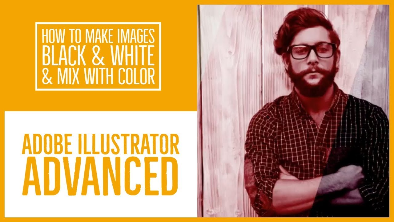 How to make images Black & white & mix with color - Illustrator Advanced Training [21/53]