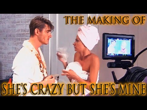 The Making Of ALEX SPARROW  SHE'S CRAZY BUT SHE'S MINE