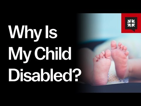 Why Is My Child Disabled? // Ask Pastor John