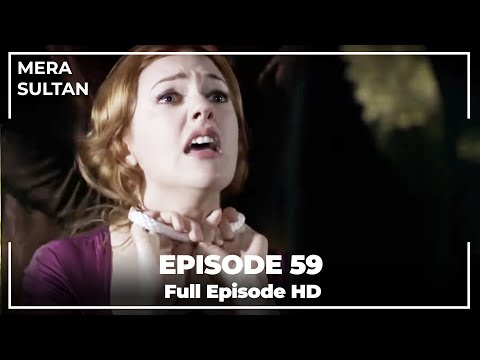 Mera Sultan - Episode 59 (Urdu Dubbed)