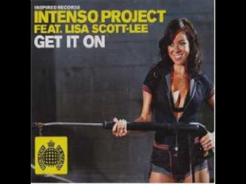 Intenso Project featuring Lisa Scott-Lee - Get It On (DJ Bomba And Paolo Mix)