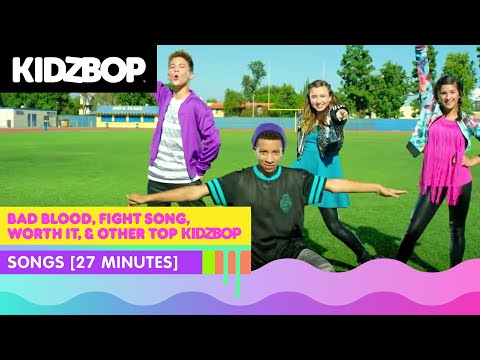 KIDZ BOP Kids – Bad Blood, Fight Song, Worth It, & other top KIDZ BOP songs [27 minutes]