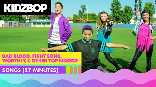 kidz bop kids bad blood fight song worth it other top kidz bop songs 27 minutes