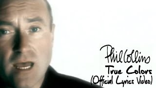 Phil Collins - True Colors (Official Lyrics Video)