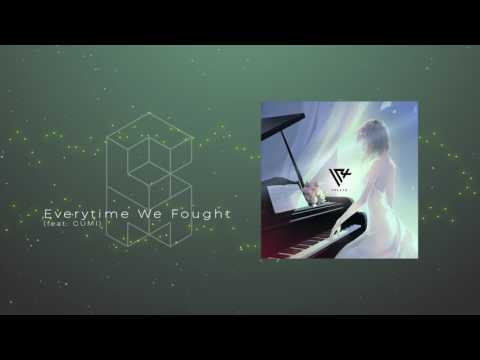 Coralmines - Everytime We Fought (feat. GUMI) [Dubstep]