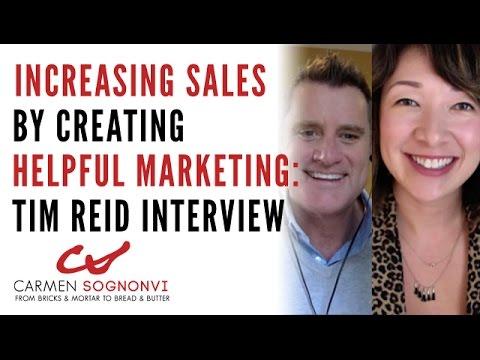 Increasing Sales By Creating Helpful Marketing: Tim Reid | Carmen Sognonvi