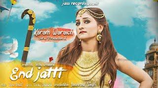 End Jatti | ( Full HD) | Karam Waraich | New Punjabi Songs 2017 | Latest Punjabi Songs 2017