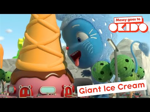 Messy Goes To Okido | GIANT ICE CREAM | Compilation | Videos For Kids | Funny Cartoons