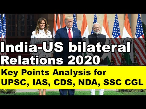 Analysis Of Trump's Visit | India-US Bilateral Relations For UPSC, IAS, CDS, NDA, SSC CGL