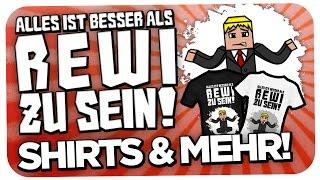 ALLES IST BESSER ALS REWI ZU SEIN! - SHIRTS UND MEHR :D [CUHL] [TUUL] [HD]
