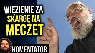Do Więzienia za Skargę na Meczet - Religia Pokoju w Praktyce - Komentator