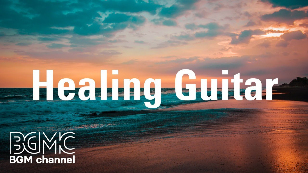 Healing Guitar: Chill Summer Easy Listening Guitar Music to Relax, Calm, Chill and Work